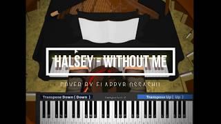 Piano RobloxMD Halsey - Sans moi COMPLET (Notes dans la description)