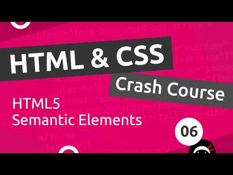 HTML & CSS Crash Course Tutorial #6 - HTML 5 Semantics