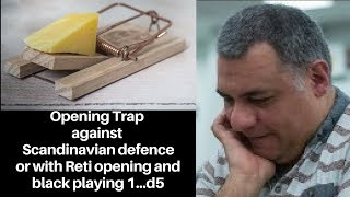 Opening Chess Trap: A trap vs the Scandinavian defence or with the Reti and d5 played