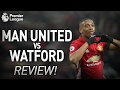 MATA & MARTIAL DO THE DAMAGE!! MANCHESTER UNITED VS WATFORD - Match Review