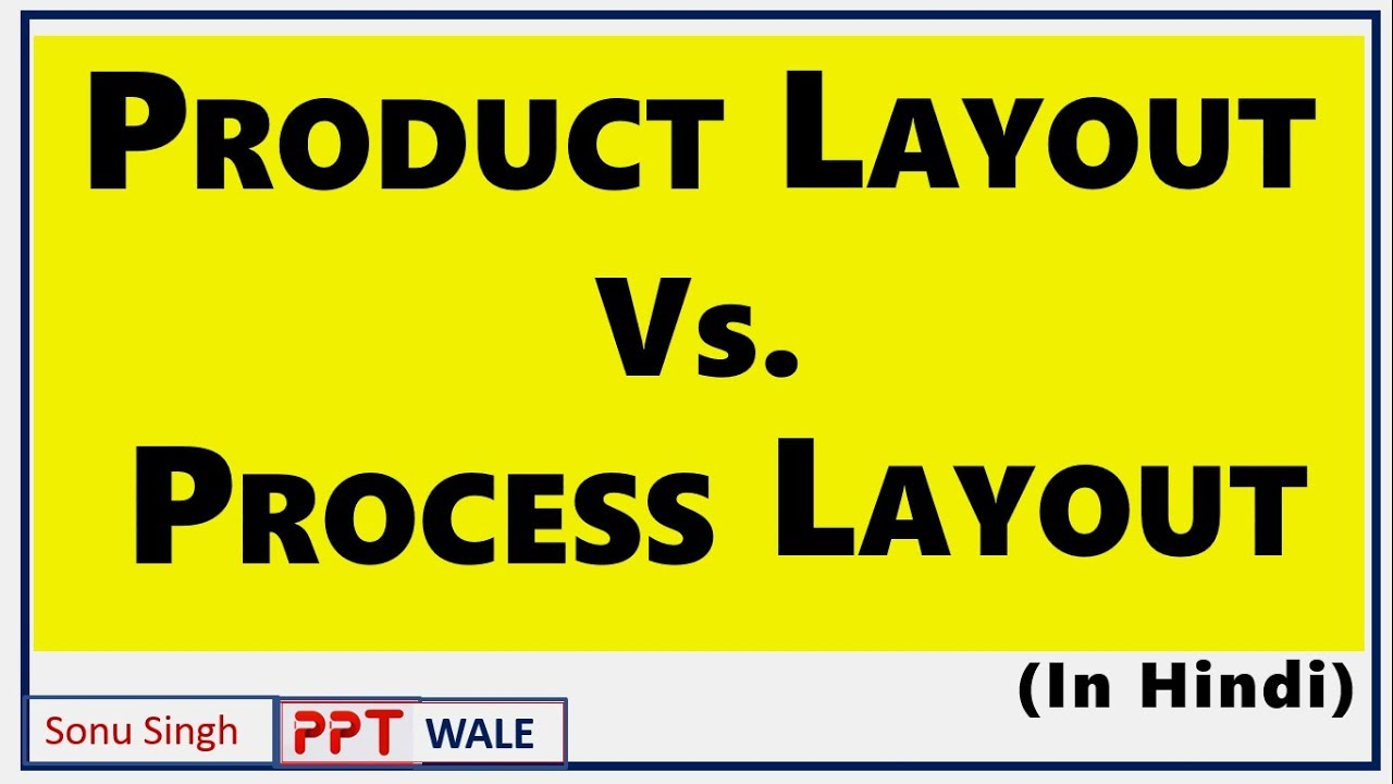 Product Layout Vs Process Layout In Hindi