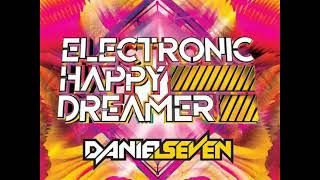 Daniel Seven - Building Bricks (feat. Lexi) [Electronic Happy Dreamer]