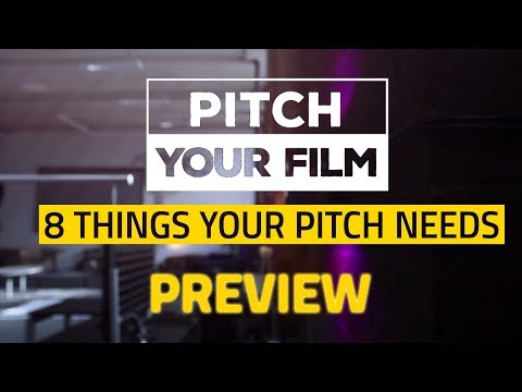 8 Things To Include In Your Film Pitch