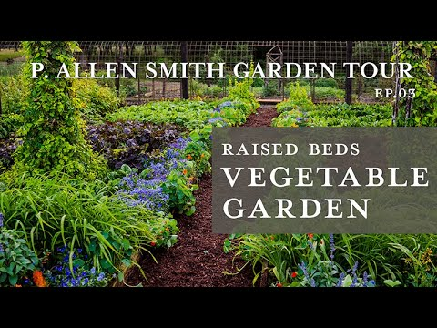 Vegetable Garden Tour Raised Beds Containers P Allen Smith 2019 4k