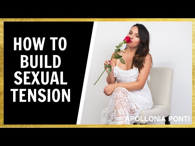 How To Build Sexual Tension (4 Ways To Build Sexual Tension)