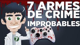 7 Armes de Crime Improbables thumbnail