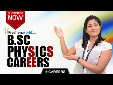 CAREERS IN B.Sc PHYSICS - M.Sc,DEGREE,Job Opportunities,Salary Package
