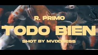 R-Primo - Todo Bien (Video Oficial)