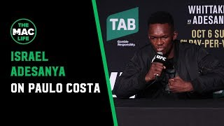 Israel Adesanya on Paulo Costa: 'I can't wait to fight him'