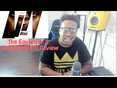 The Equalizer 2 | GMOGMediaTV Review