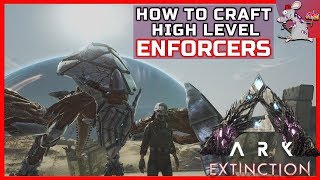 Ark Extinction How To Craft Enforcers! Higher Level + Spawn Codes