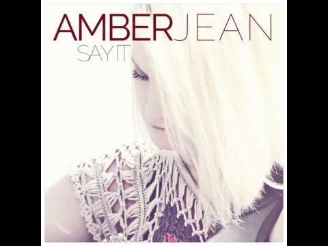 Amber Jean Say It