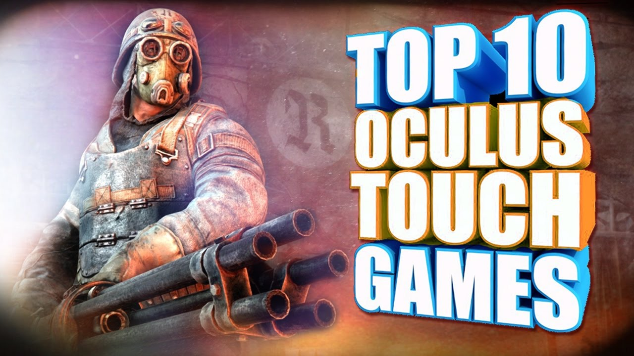 Top 10 Oculus Touch Games You Must Play