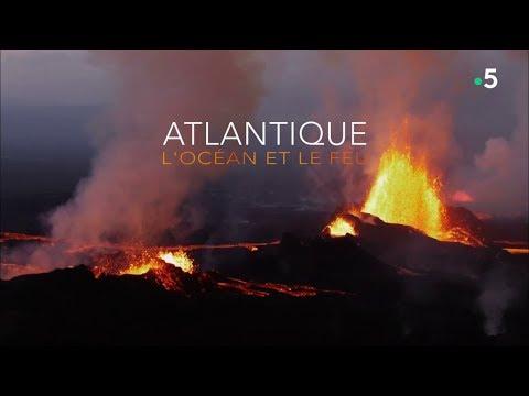 Atlantique, L'Océan Et Le Feu [HD]