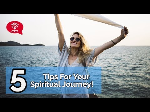 5 Tips For Your Spiritual Journey