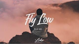 Elle Vee - Fly Low Video
