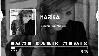 Ebru Gündeş - Harika ( Emre Kaşık Remix )