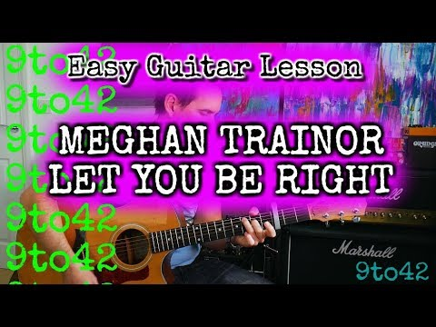 MEGHAN TRAINOR - LET YOU BE RIGHT Guitar Tutorial Lesson