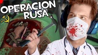 NUNCA TE FIES DEL MEDICO RUSO | Surgeon Simulator 2013