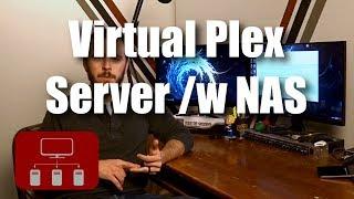 Home Media Server - Building a Plex VM with NAS Storage