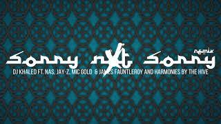 DJ Khaled - SORRY NOT SORRY (Remix)