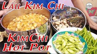 Lẩu Kim Chi | Kimchi Hot Pot - Chef Nhà Nghèo | CNN Channel