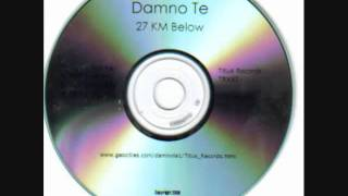 Damno Te: 27 KM Below (Part 2)