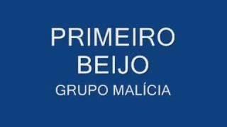 Primeiro Beijo - Grupo Malícia