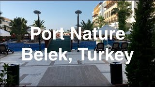 Port Nature Luxury Resort Hotel Belek Review обзор 2019 июнь русский rus