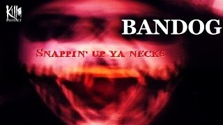 BANDOG of KILLA INSTINCT | Snappin' up ya necks LIVE