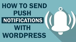 How To Send Push Notifications With Wordpress