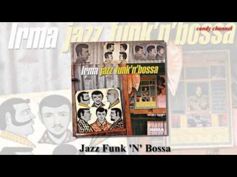 Jazz Funk 'N' Bossa  - รวมเพลงแจ๊สแนวบอสซ่า  (Full Album)