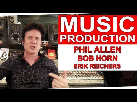 Music Production With Phil Allen, Bob Horn & Erik Reichers - Warren Huart: Produce Like A Pro