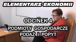 ELEMENTARZ EKONOMII - odc.4 Podmioty gospodarcze, podaż i popyt