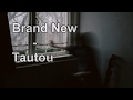 Brand New - Tautou Sub Español