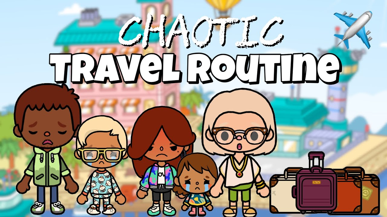 Chaotic Family of 5 Travel Routine | Toca life world