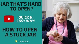 How to open a stuck jar - quick and easy tip