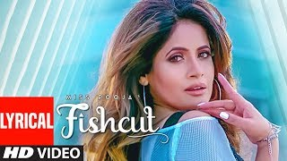 Miss Pooja : Fishcut (Full Official Lyrical Video) Dj Dips | Latest Punjabi Songs
