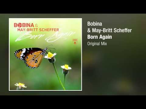 Bobina & May-Britt Scheffer - Born Again (Extended Mix)