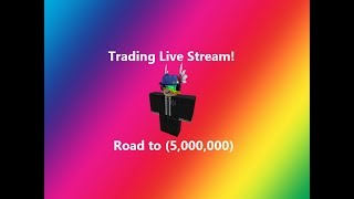 TRADING WITH 5 MILLION VALUE! | ROBLOX TRADING LIVE STREAM
