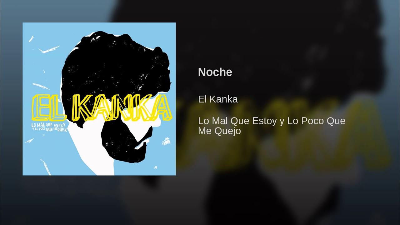 El Kanka Noche Lyrics Genius Lyrics