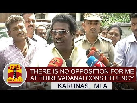 """""""There is no opposition for me at Thiruvadanai constituency"""" - Karunas, MLA"""
