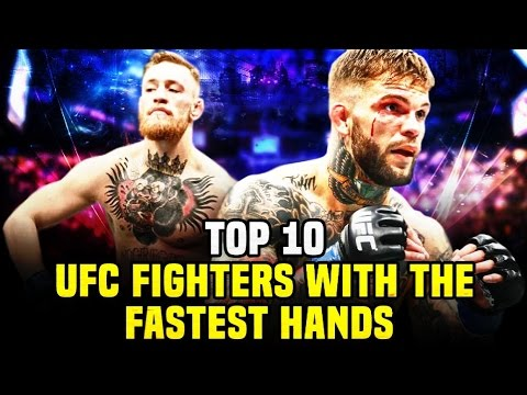 10 UFC Fighters With The Fastest Hands 2017