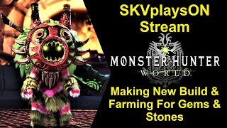 SKVplaysON - Stream - Still Trying To Get Hero Stones- Monster Hunter World - PC, [ENGLISH] Gameplay