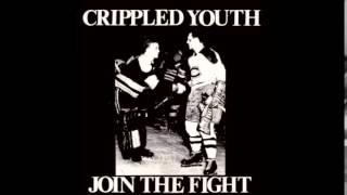 Crippled Youth - Join The Fight (FULL ALBUM)