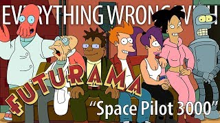 "Everything Wrong With Futurama ""Space Pilot 3000"""