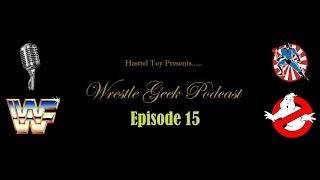Wrestle Geek Podcast: Episode 15 Raw Review Etc 4/24/18