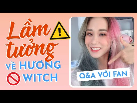 HƯƠNG WITCH Q&A VỚI FANS EP 2   THẮC MẮC VỀ CRUSH