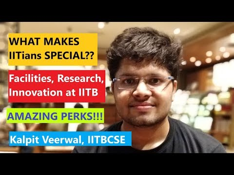THE AMAZING PERKS OF IITB - Another Shocking Reality - Kalpit Veerwal IITBCSE