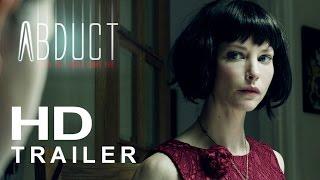 Video Abduct Official Trailer #1 (2017) Sienna Guillory, William B. Davis Movie HD download MP3, 3GP, MP4, WEBM, AVI, FLV November 2017